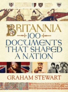 Britannia : 100 Documents that Shaped a Nation, Hardback Book