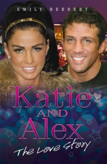Katie and Alex : The Love Story, Paperback / softback Book