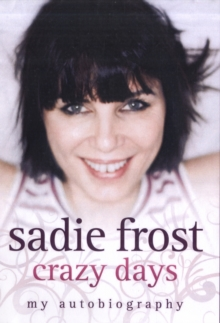 Crazy Days : My Autobiography, Hardback Book