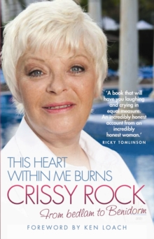 This Heart within Me Burns : From Bedlam to Benidorm, Hardback Book