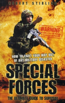 Special Forces - the Ultimate Guide to Survival, Paperback Book