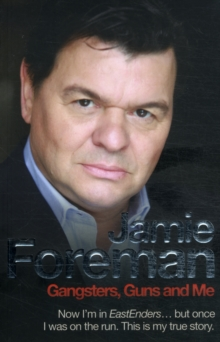 Jamie Foreman : Gangsters, Guns and Me, Paperback Book