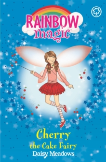 Cherry The Cake Fairy : The Party Fairies Book 1, Paperback Book