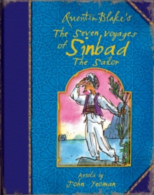 Quentin Blake's the Seven Voyages of Sinbad the Sailor, Hardback Book