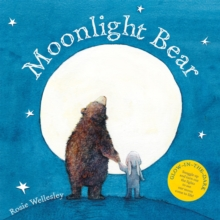 Moonlight Bear : With Glow in the Dark Cover, Paperback Book