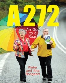 A272 : An Ode to a Road, Paperback Book