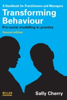 Transforming Behaviour : Pro-social Modelling in Practice, Paperback / softback Book