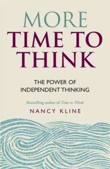 More Time to Think : The Power of Independent Thinking, Paperback Book