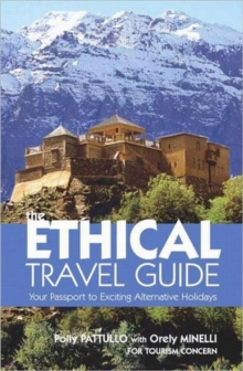 The Ethical Travel Guide : Your Passport to Exciting Alternative Holidays, Paperback Book