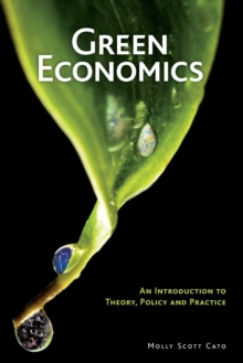 Green Economics : An Introduction to Theory, Policy and Practice, Paperback Book