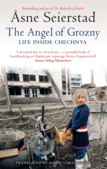The Angel of Grozny : Life Inside Chechnya, Paperback Book