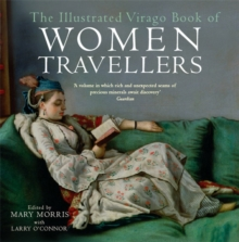The Illustrated Virago Book of Women Travellers, Paperback Book