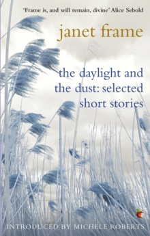 The Daylight And The Dust: Selected Short Stories, Paperback Book