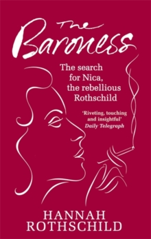 The Baroness : The Search for Nica the Rebellious Rothschild, Paperback Book