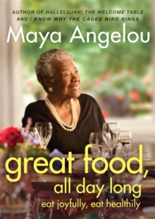 Great Food, All Day Long : Eat Joyfully, Eat Healthily, Paperback Book