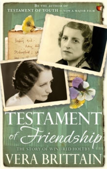 Testament of Friendship : The Story of Winifred Holtby, Paperback Book