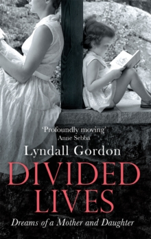 Divided Lives : Dreams of a Mother and a Daughter, Paperback Book