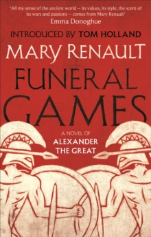 Funeral Games : A Novel of Alexander the Great: A Virago Modern Classic, Paperback Book