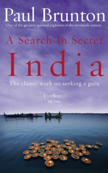 A Search In Secret India : The classic work on seeking a guru, Paperback Book