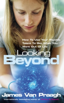 Looking Beyond : How To Use Your Psychic Talent To Get What You Want, Paperback Book