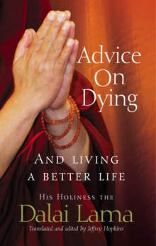 Advice On Dying : And living well by taming the mind, Paperback Book