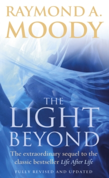 The Light Beyond : The extraordinary sequel to the classic Life After Life, Paperback Book