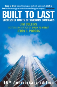 Built to Last : Successful Habits of Visionary Companies, Hardback Book