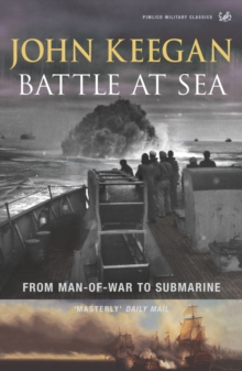 Battle at Sea : From Man-of-war to Submarine, Paperback Book