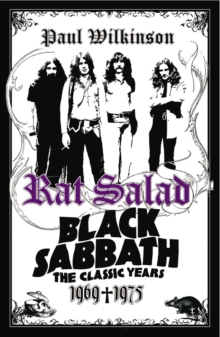 Rat Salad : Black Sabbath: The Classic Years 1969-1975, Paperback Book