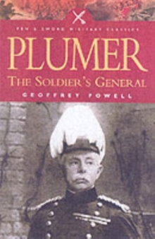 Plumer : The Soldier's General, Paperback Book