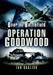 Goodwood : Over the Battlefield, Hardback Book