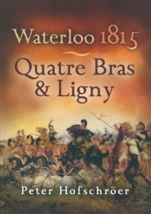 Waterloo 1815 : Quatre Bras and Ligny, Paperback Book