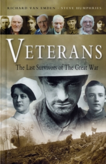 Veterans : The Last Survivors of the Great War, Paperback Book