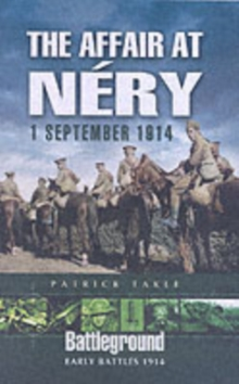 The Affair at Nery, 1 September 1914, Paperback Book