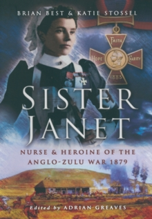 Sister Janet : Nurse and Heroine of the Anglo-Zulu War 1879, Hardback Book