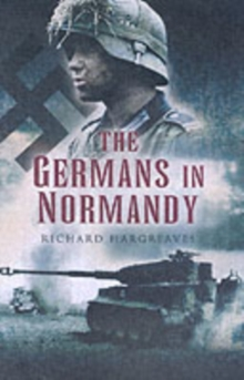 The Germans in Normandy, Hardback Book