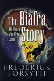 Biafra Story : The Making of an African Legend, Paperback Book