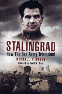 Stalingrad : How the Red Army Triumphed, Hardback Book