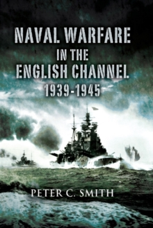 Naval Warfare in the English Channel 1939-1945, Hardback Book