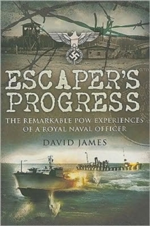 Escaper's Progress : The Remarkable POW Experiences of a Royal Naval Officer, Hardback Book