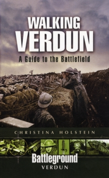 Walking Verdun : A Guide to the Battlefield, Paperback Book