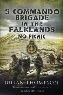 3 Commando Brigade in the Falklands : No Picnic, Paperback Book