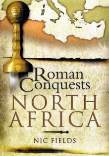Roman Conquests: North Africa, Hardback Book