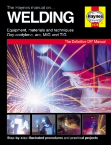 The Haynes Manual on Welding, Board book Book