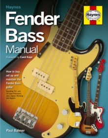 Fender Bass Manual : How to Buy, Maintain and Set Up the Fender Bass Guitar, Hardback Book