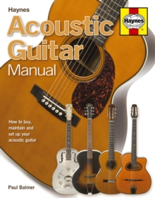Acoustic Guitar Manual : How to Buy, Maintain and Set Up Your Acoustic Guitar, Hardback Book