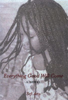 Everything Good Will Come, Hardback Book