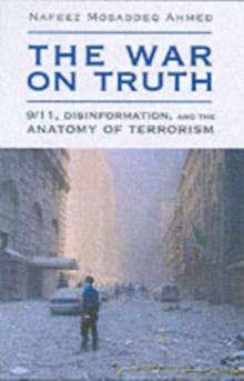 The War on Truth : Disinformation and the Anatomy of Terrorism, Paperback Book