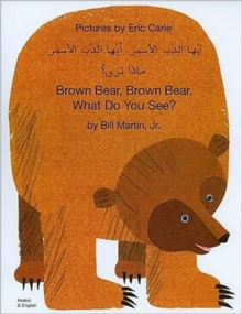 Brown Bear, Brown Bear, What Do You See? In Arabic and English, Paperback Book