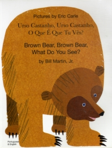 Brown Bear, Brown Bear, What Do You See? In Portuguese and English, Paperback Book